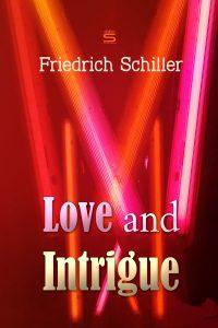 Love and Intrigue: A Tragedy by Friedrich Schiller