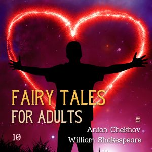 Fairy Tales for Adults, Volume 10, Chekhov, Shakespeare